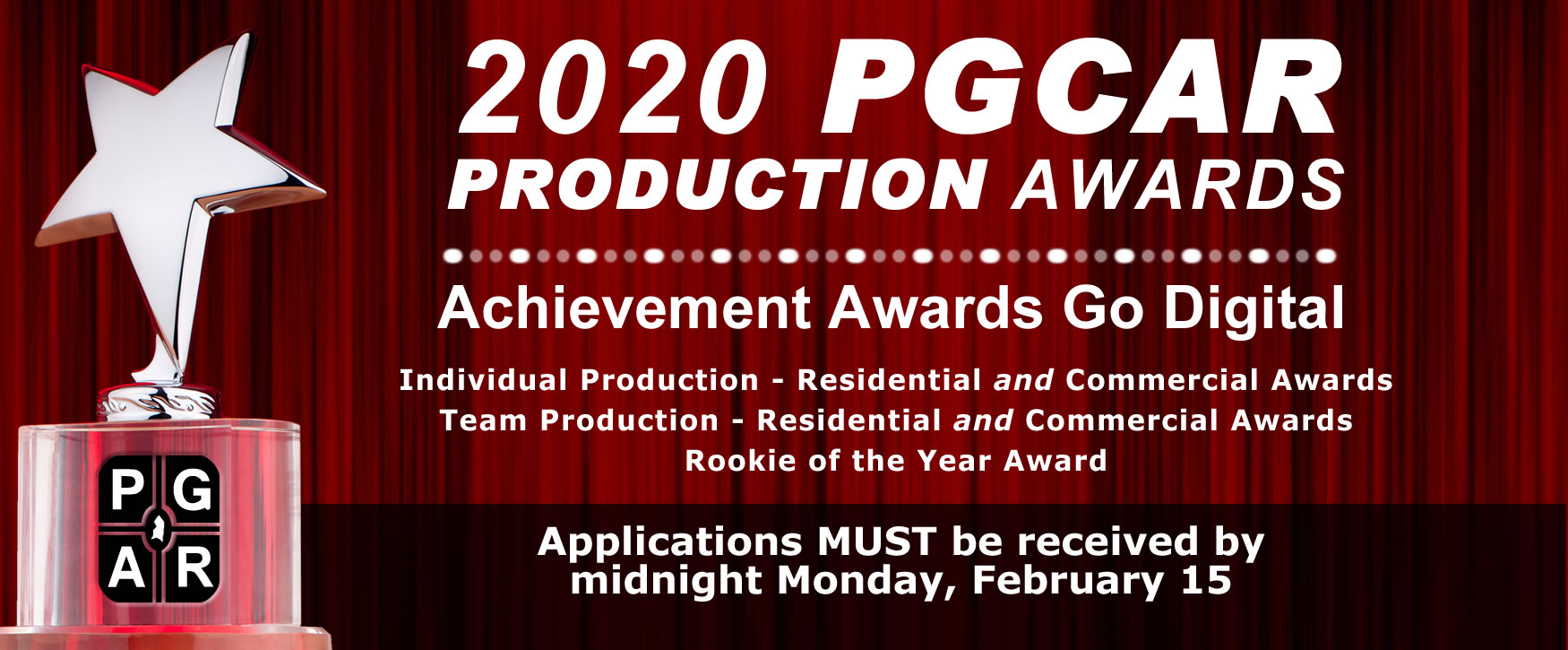 he 2020 PGCAR Awards Application is Digital! Award entries are due by midnight Friday, February 12.