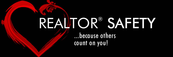 Take REALTOR Safety seriously - Because others count on you