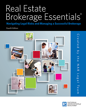 Real Estate Brokerage Essentials: Navigating Legal Risks and Managing a Successful Brokerage, 4th Edition