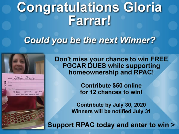 Don't miss your chance to win FREE PGCAR DUES while supporting homeownership and RPAC!